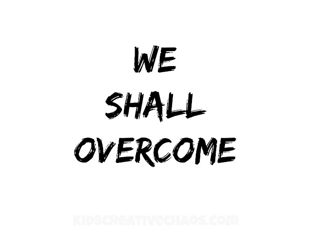 We shall overcome free pritnable sign.