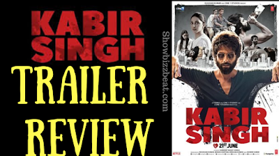 Kabir Singh Trailer Review and General Feedback.