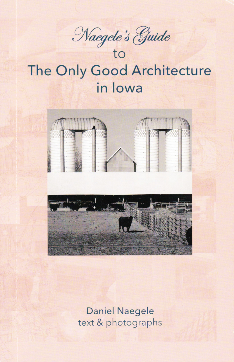 Naegele's Guide to the Only Good Architecture in Iowa