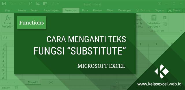 Fungsi/Rumus SUBSTITUTE, Rumus Mencari dan Mengganti Teks Tertentu di Excel