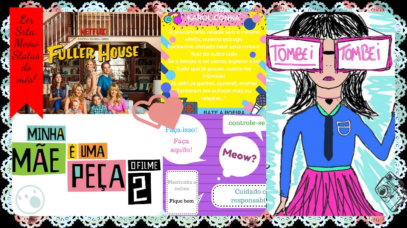 SenhoritaMeow-Status do mês de Janeiro. blog fuller house full house desenhos fofos ilustrações karol conka bate a poeira minha mae e uma peca texto meow bla bla bla