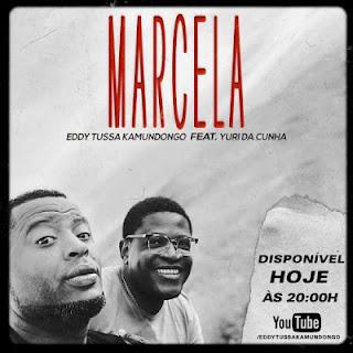 Eddy Tussa Kamundongo Feat. Yuri Da Cunha - Marcela (Semba)