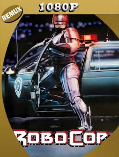 Robocop (1987) [Director's Cut Remastered] REMUX [1080p] Latino [GoogleDrive] SilvestreHD