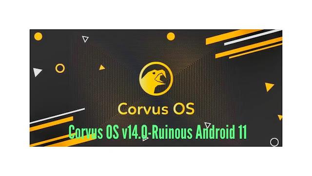 Corvus OS v14.0-Ruinous Android 11 | custom rom for all models