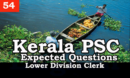 Kerala PSC - Expected/Model Questions for LD Clerk - 54