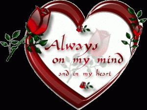 Happy Birthday Wishes And Quotes For the Love Ones: always on my mind and in my heart
