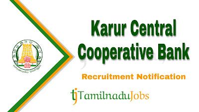 Karur Central Cooperative Bank recruitment notification  2019, tn govt jobs, govt jobs in tamilnadu, govt jobs for graduate,