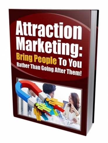 attraction marketing will bring hungry buyers to your products