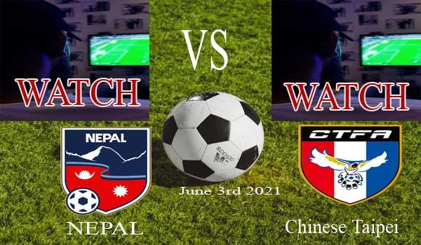 how to watch Nepal vs Chinese Taipei