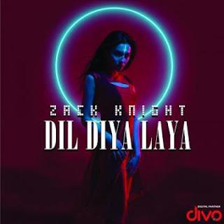 Dil Diya Laya - Zack Knight mp3 download free