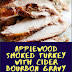 Applewood Smoked Turkey With Cider Bourbon Gravy