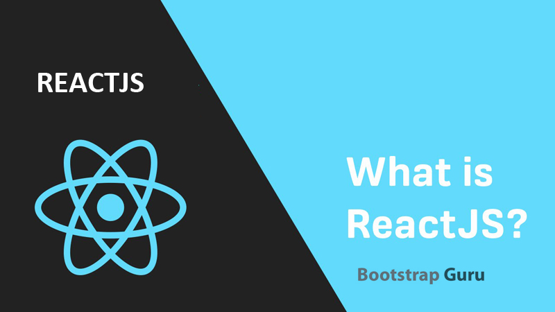 What is ReactJS? - Learn bootstrap, bootstrap Tutrial, free
