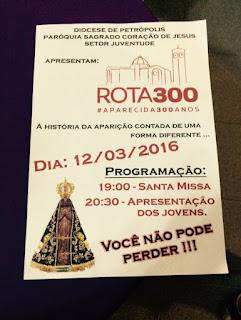 A Diocese de Petrópolis ,Paróquia Sagrado Coração de Jesus e o setor da Juventude apresentam a Rota 300 , #aparecida300anos, em comemoração aos 300 anos da aparição de Nossa Senhora Aparecida.
