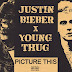 [MP3 DOWNLOAD]Justin Bieber – Picture This ft. Young Thug