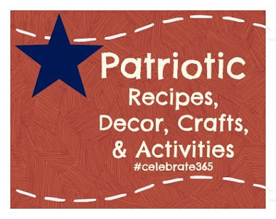 Celebrate 365 Patriotic Blog Party - link up your 4th of July recipes, decor, crafts and activities