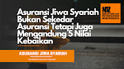 Asuransi Jiwa Syariah Bukan Sekedar Asuransi Tetapi Juga Mengandung 5 Nilai Kebaikan