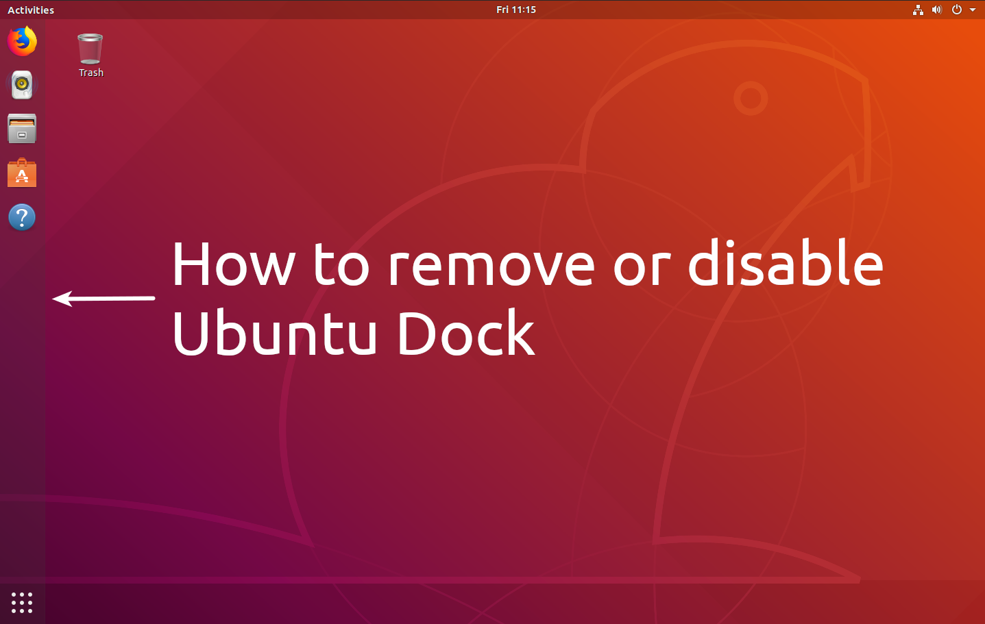 How To Remove Or Disable Ubuntu Dock - Linux Uprising Blog