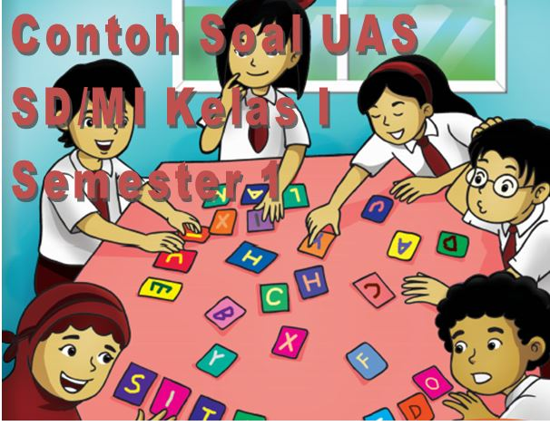 Contoh Soal UAS SD Kelas 1 Semester 1 Mata Pelajaran IPS Format Microsoft Word