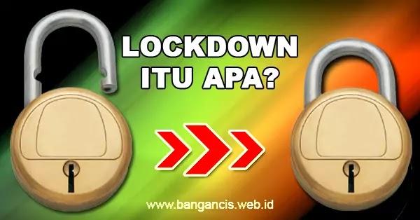 Lockdown Itu Apa