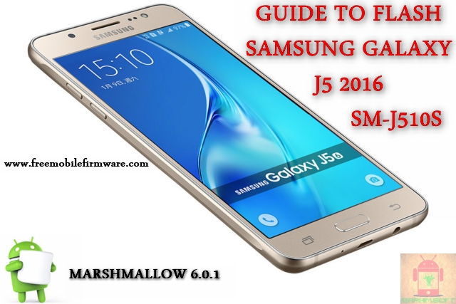 Guide To Flash Samsung Galaxy J5 2016 SM-J510S Marshmallow 6.0.1 Odin Method Tested Firmware