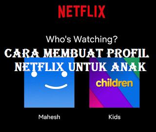 Profil Netflix For Kids, Begini Cara membuat profil Netflix untuk anak-anak