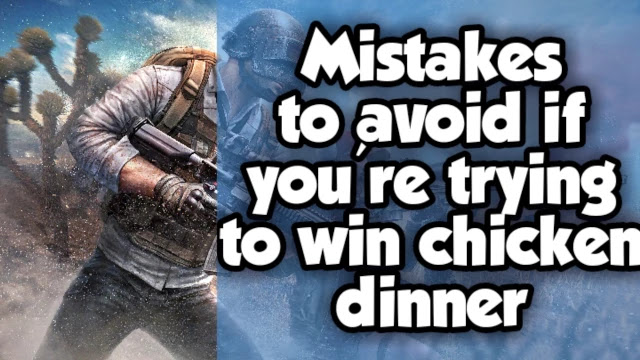 mistakes-to-avoid-when-you-are-trying-to-win-chicken-dinner