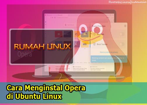 Cara Menginstal Opera di Ubuntu|Linux Ubuntu|Opera Browser di Linux Ubuntu|Ubuntu Linux Browser terbaru|Tutorial Linux Untuk Pemula