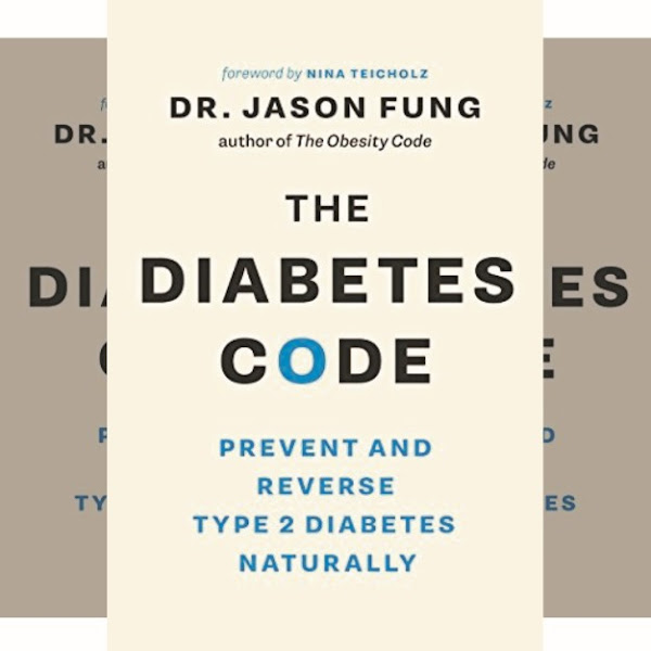 Jason Fung's Book: Reversing and Preventing Type II Diabetes