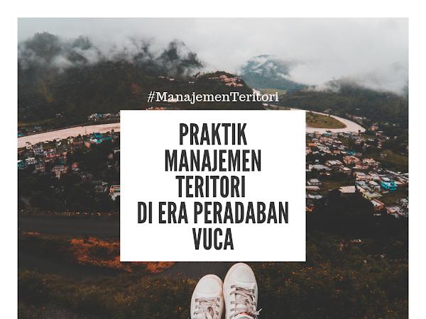Praktik Manajemen Teritori di Era Peradaban VUCA