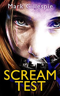 Scream Test - a gripping psychological thriller by Mark Gillespie - book promotion