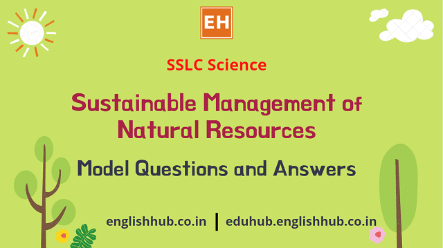 SSLC Science: Sustainable Management of Natural Resources