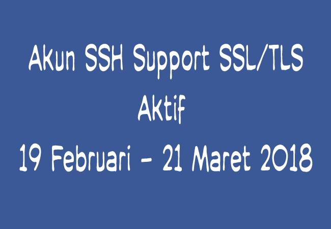 Akun SSH SSL 1 Bulan (19 Februari - 21 Maret 2019) Terbaru