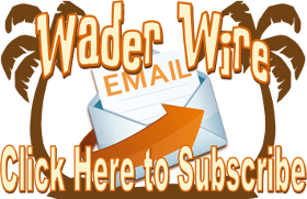 Subscribe to the Wader Wire