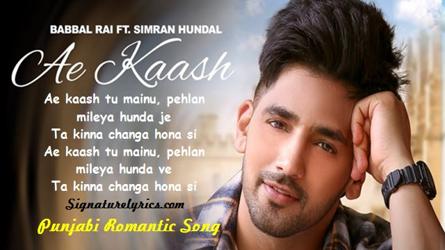 Ae Kaash Lyrics - Babbal Rai - Punjabi Romantic Song