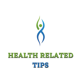 Health Related Tips