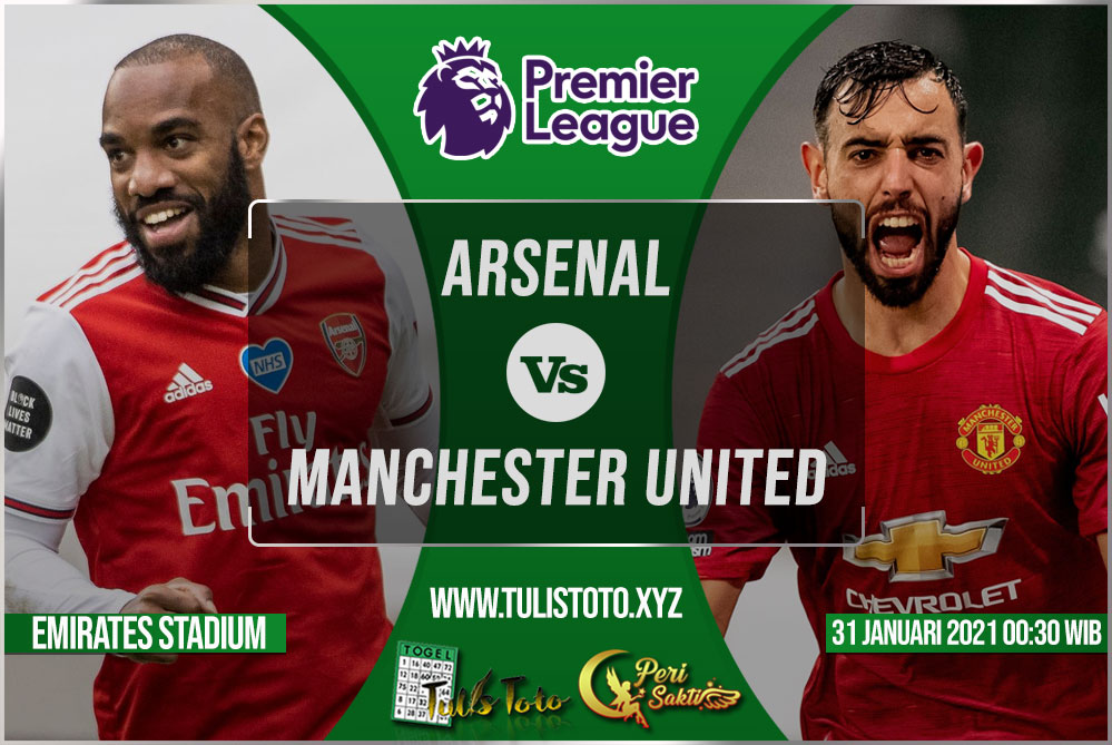 Prediksi Arsenal vs Manchester United 31 Januari 2021