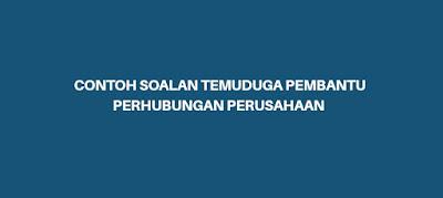 Contoh Soalan Temuduga Pembantu Perhubungan Perusahaan S19