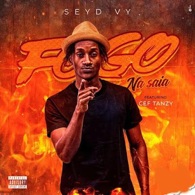 Seyd Vy feat. Cef Tanzy - Fogo Na Saia