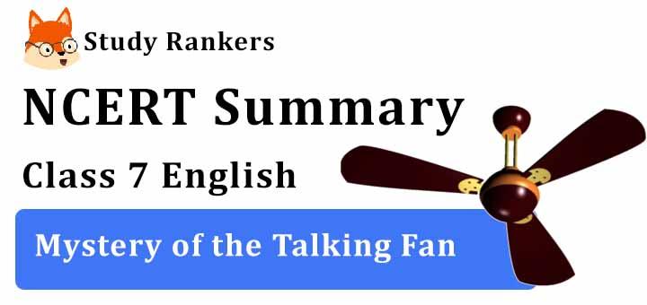 Mystery of the Talking Fan Poem Class 7 English Summary