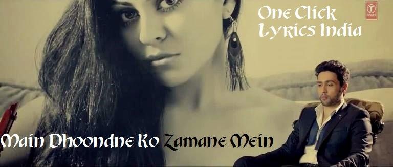 Main Dhoondne Ko Zamane Mein Song Lyrics