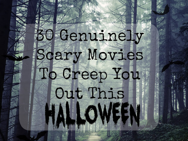 30 Genuinely Scary Movies To Creep You Out This Halloween
