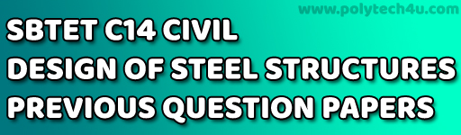 SBTET DESIGN OF STEEL STRUCTURES PREVIOUS QUESTION PAPERS C14 CIVIL