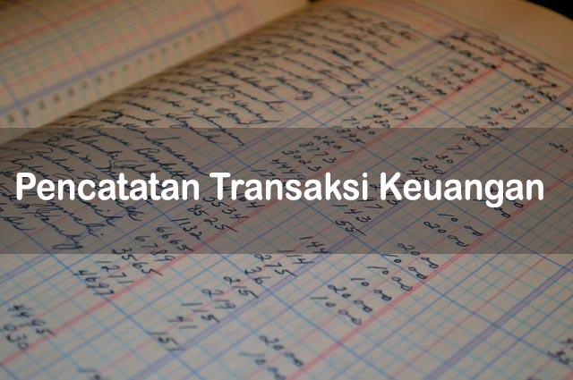 Pencatatan Transaksi Keuangan