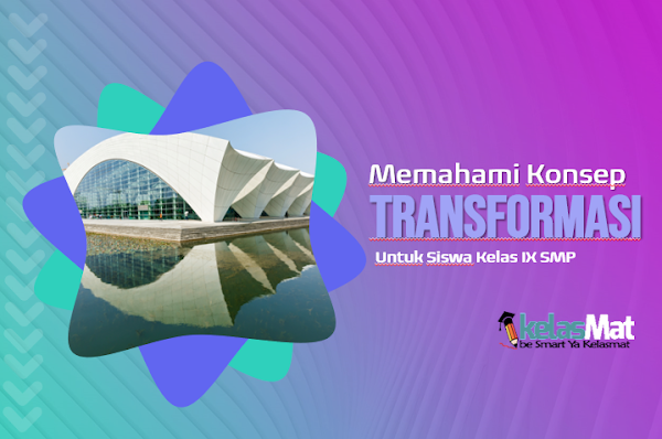 Memahami Konsep Transformasi dengan Mudah