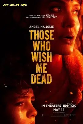 فيلم Those Who Wish Me Dead 2021 مترجم اون لاين