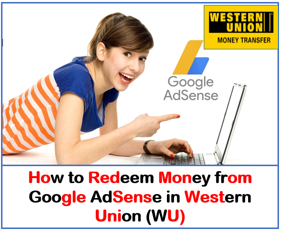 How to Redeem Money from Google AdSense in Western Union (WU)
