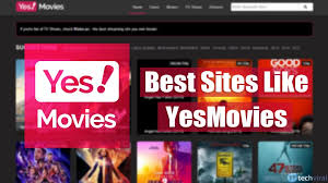 Top 10 Sites Like YesMovies To Watch New Release Movies Online Free