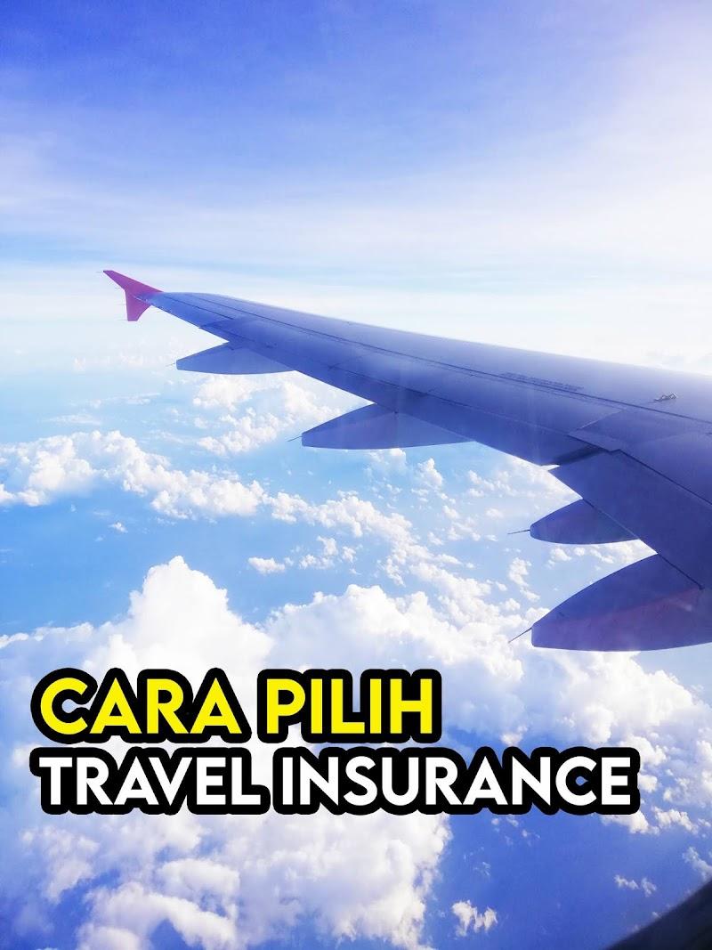 Cara dan Panduan Memilih Travel Insurance Terbaik