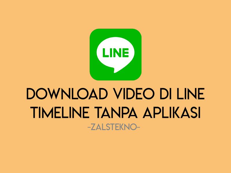Cara Download Video Di Line Timeline Tanpa Aplikasi Zals Tekno