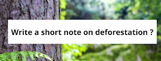 write a short note on deforestation